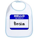 hello my name is brain  Bib