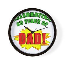 Celebrating Dads 40th Birthday Wall Clock