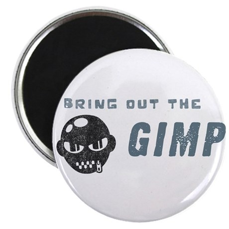 Bring Out The Gimp Magnet