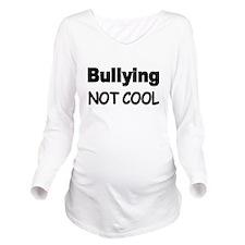 BULLYING Long Sleeve Maternity T-Shirt