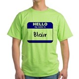 hello my name is blair T-Shirt