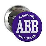 Anybody But Bush Button