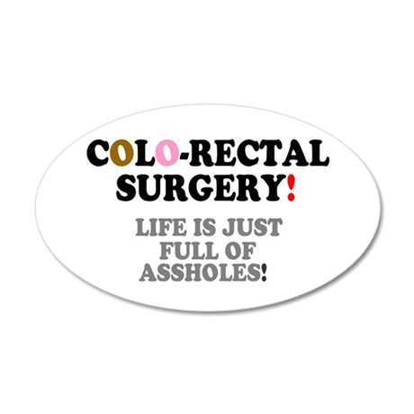 COLO-RECTAL SURGERY - LIFE I 35x21 Oval Wall Decal
