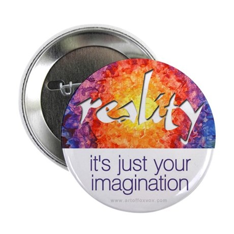 Reality: It's Just Your Imagination Button