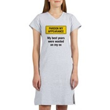 Pardon My Appearance Women's Nightshirt