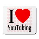 I Love YouTubing Mousepad