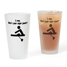 I Row. Whats Your Super Power? Drinking Glass
