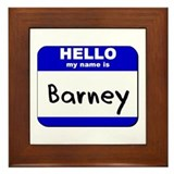 hello my name is barney  Framed Tile