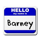 hello my name is barney  Mousepad