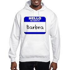 hello my name is barbra Hoodie