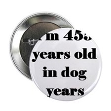 "65 dog years 3-3 2.25"" Button"