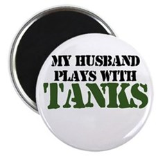 My Husband Plays With Tanks Magnet