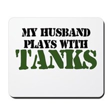 My Husband Plays With Tanks Mousepad