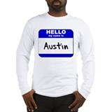 hello my name is austin Long Sleeve T-Shirt