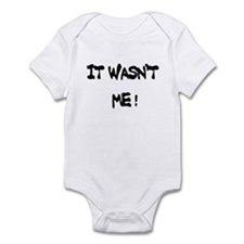 IT wasnt me Infant Bodysuit