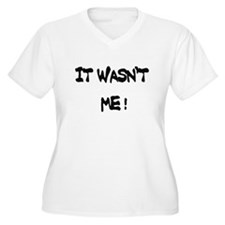 IT wasnt me T-Shirt