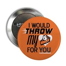 "I Would Throw My Pie for You 2.25"" Button"