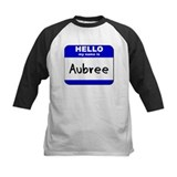 hello my name is aubree Tee