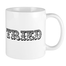 Mama Tried Coffee Mug