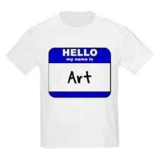 hello my name is art T-Shirt