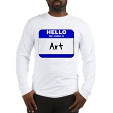 hello my name is art Long Sleeve T-Shirt