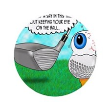 "Keep Your Eye on the Ball 3.5"" Button"
