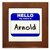 hello my name is arnold  Framed Tile