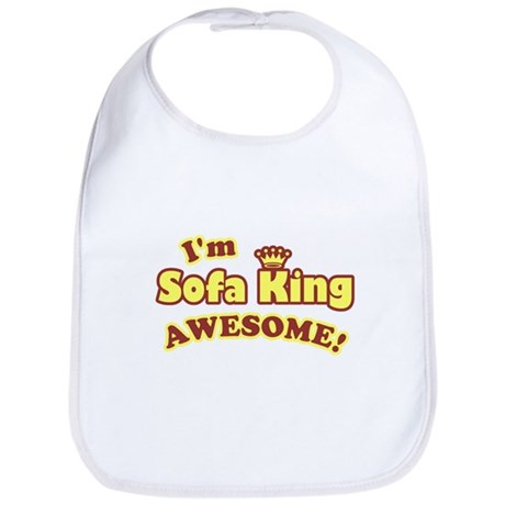 I'm Sofa King Awesome! Bib
