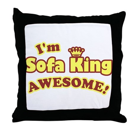 I'm Sofa King Awesome! Throw Pillow
