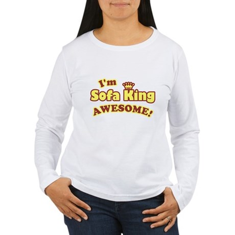 I'm Sofa King Awesome! Womens Long Sleeve T-Shirt