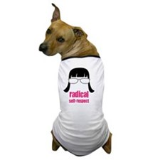 Radical Self-Respect Dog T-Shirt