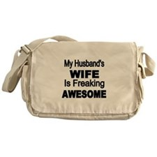 My Husbands Wife is Freaking Awesome Messenger Bag