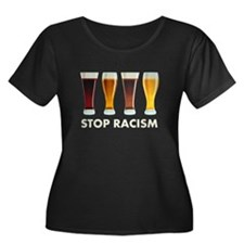 Stop Alcohol Racism Beer Equality Plus Size T-Shir
