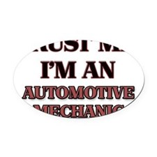 Trust Me, I'm an Automotive Mechan Oval Car Magnet