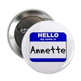 hello my name is annette Button