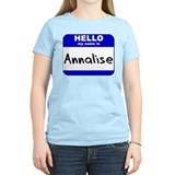 hello my name is annalise T-Shirt