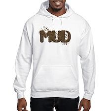 Mud Is The New Black Hoodie
