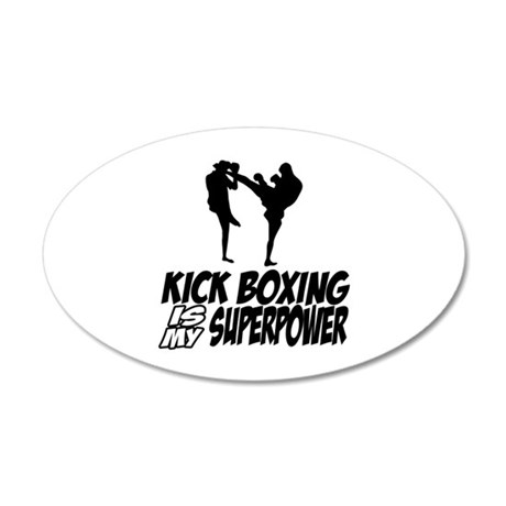 kickboxing is my superpower 35x21 Oval Wall Decal