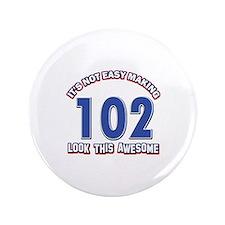 """102 year old birthday designs 3.5"""" Button"""