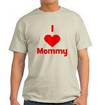 I love (heart) Mommy Light T-Shirt