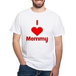 I love (heart) Mommy White T-Shirt
