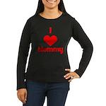 I love (heart) Mommy Women's Long Sleeve Dark T-Sh