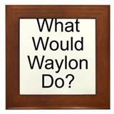 What Would Waylon Do? Framed Tile
