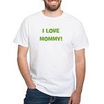 I Love Mommy (green) White T-Shirt