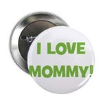 I Love Mommy (green) Button