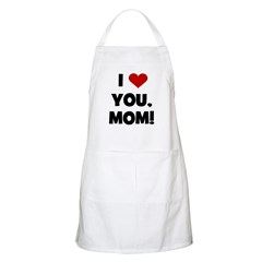 I Love (heart) You Mom BBQ Apron