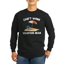 Can't Work Vacation Near T
