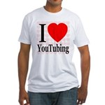 I Love YouTubing Fitted T-Shirt