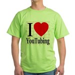 I Love YouTubing Green T-Shirt
