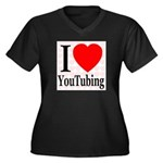 I Love YouTubing Women's Plus Size V-Neck Dark T-S